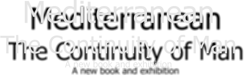 Mediterranean The Continuity of Man A new book and exhibition