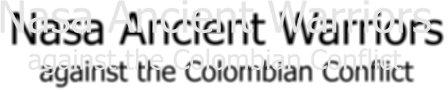 Nasa Ancient Warriors against the Colombian Conflict